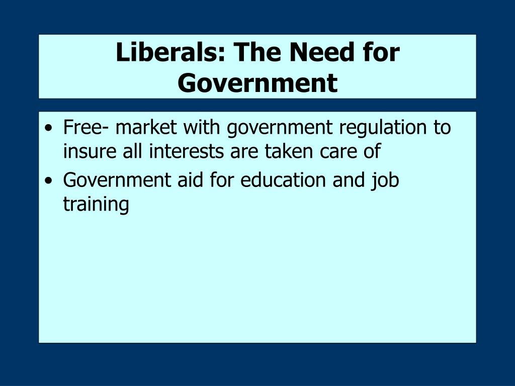 Liberals: The Need for Government