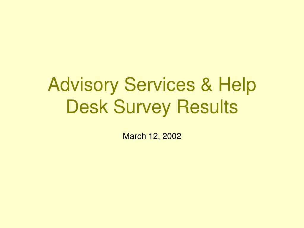 Advisory Services & Help Desk Survey Results