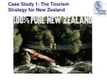 case study 1 the tourism strategy for new zealand
