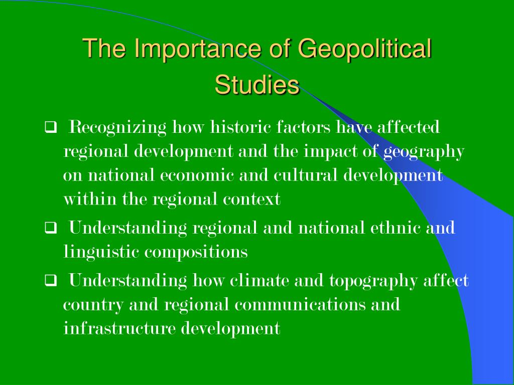 The Importance of Geopolitical Studies