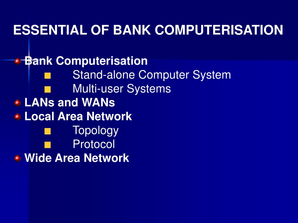ESSENTIAL OF BANK COMPUTERISATION