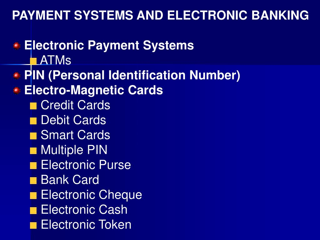 PAYMENT SYSTEMS AND ELECTRONIC BANKING