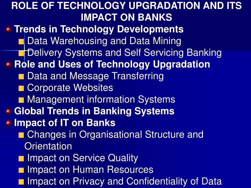 ROLE OF TECHNOLOGY UPGRADATION AND ITS IMPACT ON BANKS
