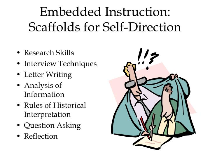 Embedded Instruction:  Scaffolds for Self-Direction