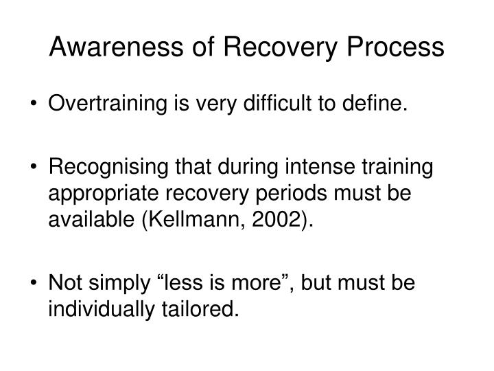 Awareness of Recovery Process