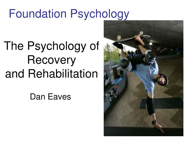The psychology of recovery and rehabilitation