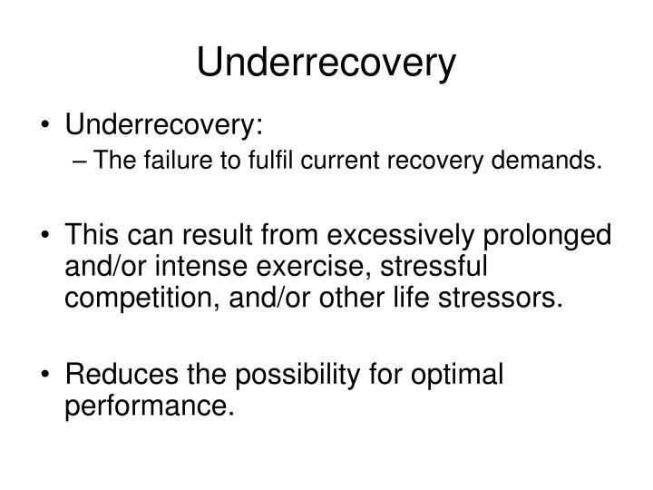 Underrecovery