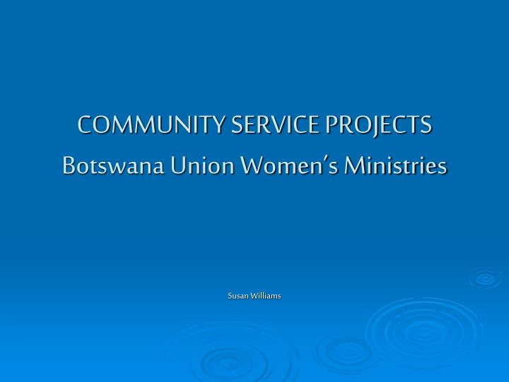community service projects botswana union women s ministries