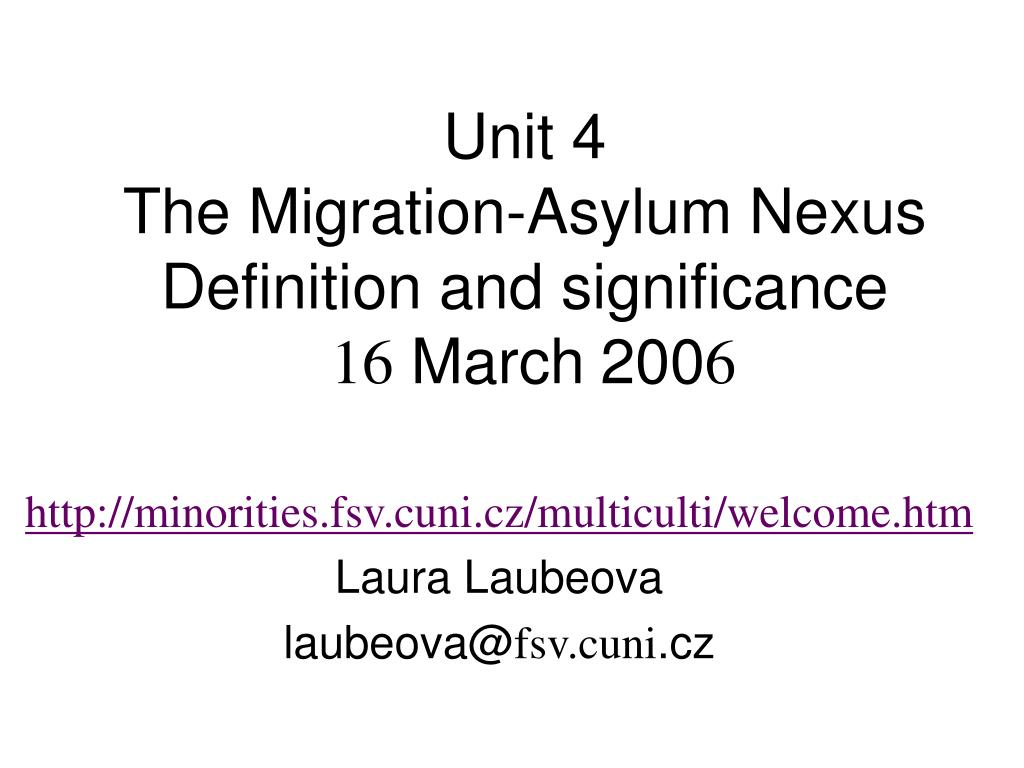 ppt - unit 4 the migration-asylum nexus definition and significance