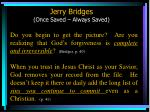 jerry bridges once saved always saved