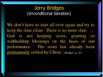 jerry bridges unconditional salvation