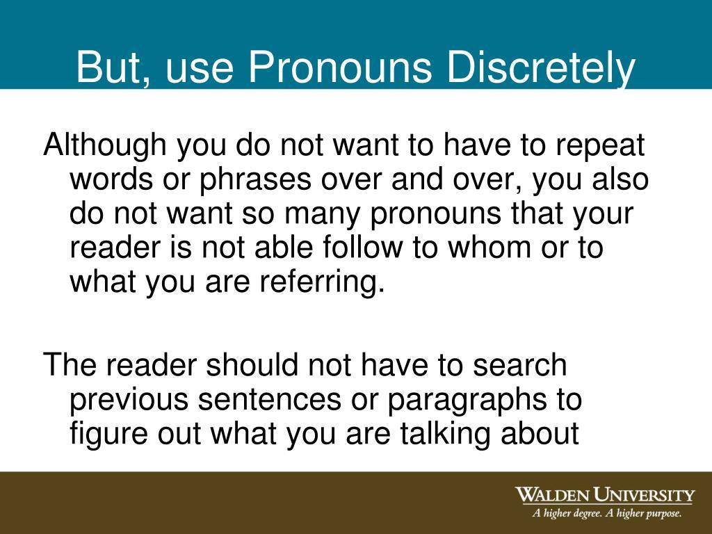 But, use Pronouns Discretely