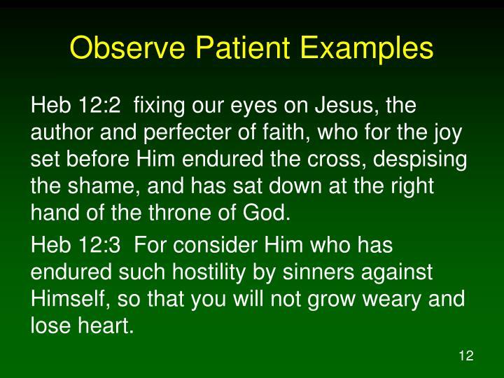 Observe Patient Examples