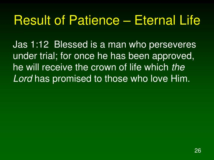 Result of Patience – Eternal Life
