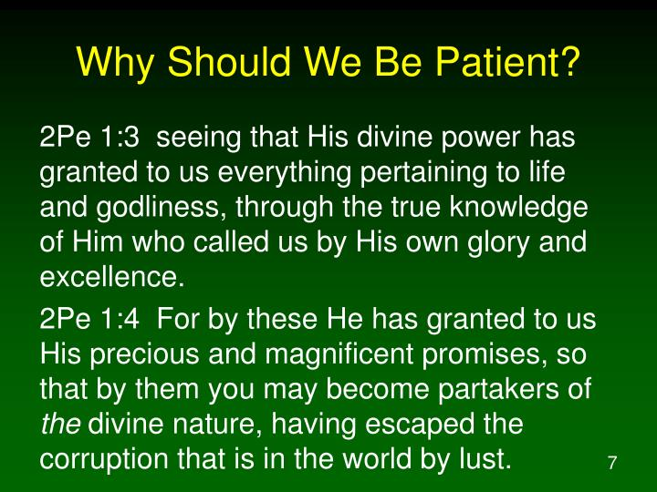 Why Should We Be Patient?