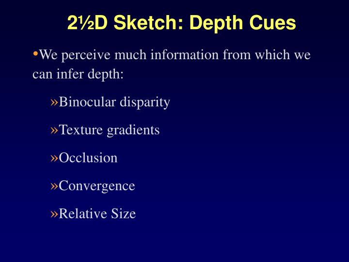 2½D Sketch: Depth Cues