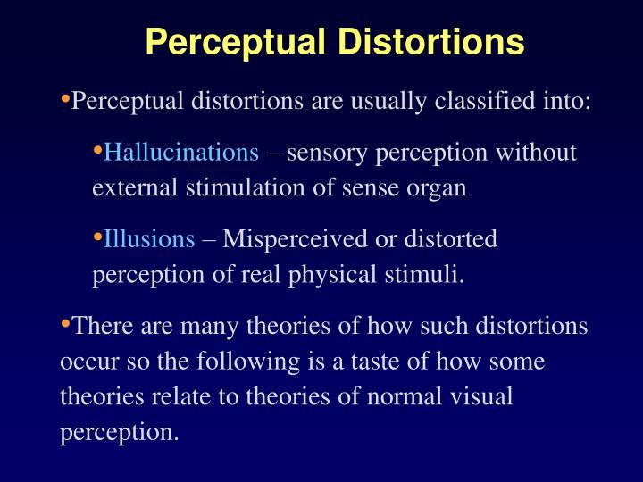 Perceptual Distortions