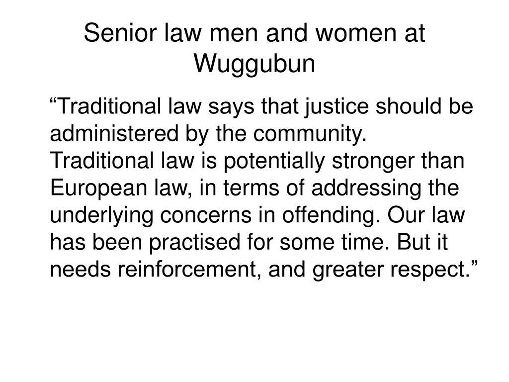 Senior law men and women at Wuggubun