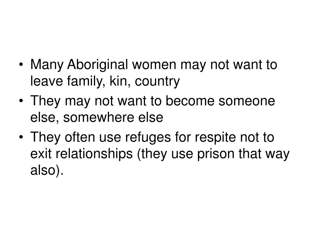 Many Aboriginal women may not want to leave family, kin, country