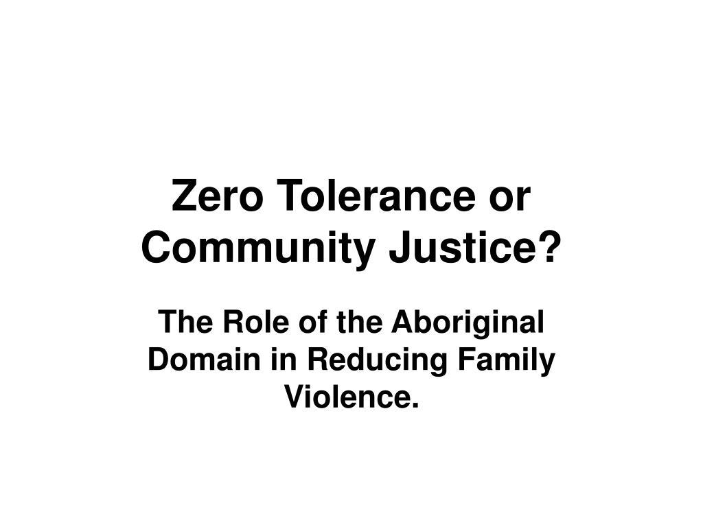 Zero Tolerance or Community Justice?