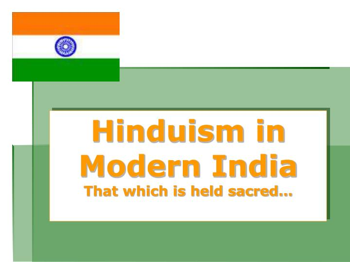 Hinduism in modern india that which is held sacred