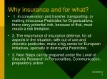 why insurance and for what