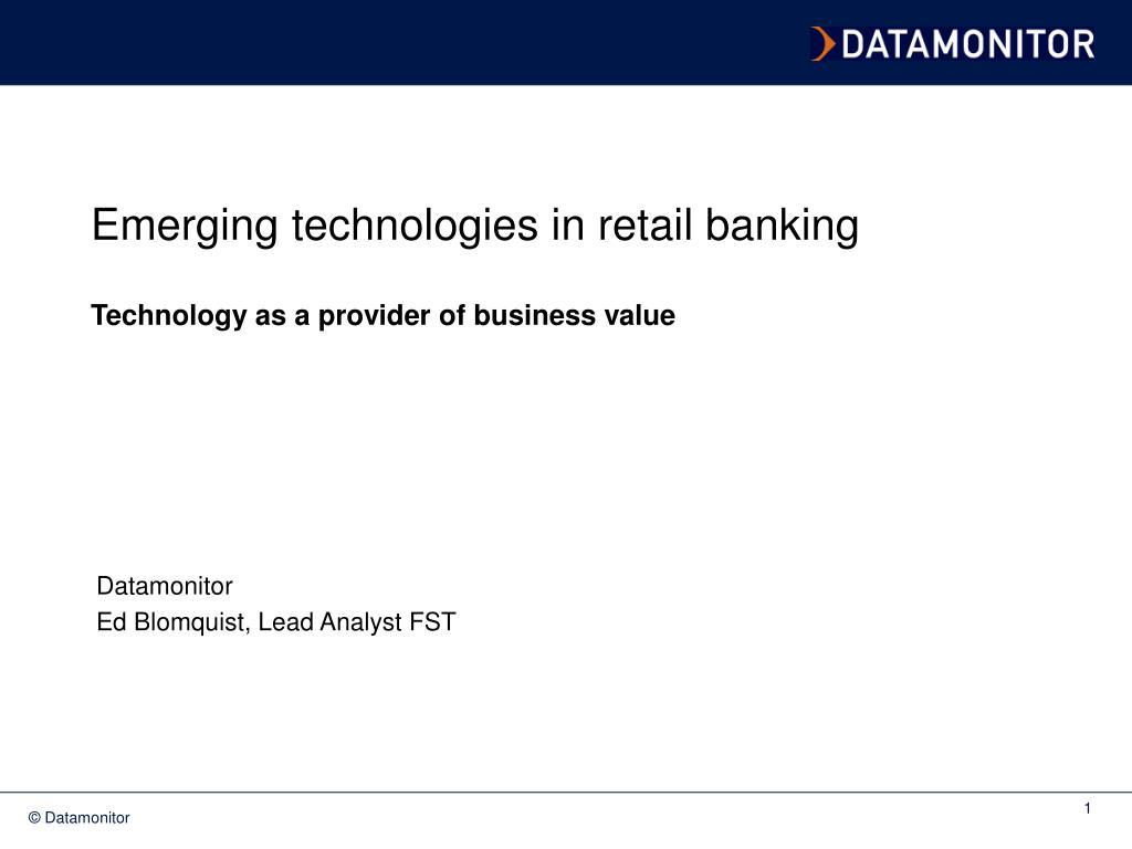 Emerging technologies in retail banking