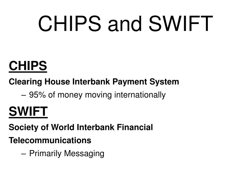 CHIPS and SWIFT