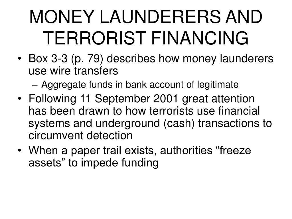 MONEY LAUNDERERS AND TERRORIST FINANCING