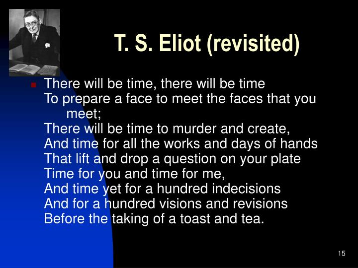 T. S. Eliot (revisited)
