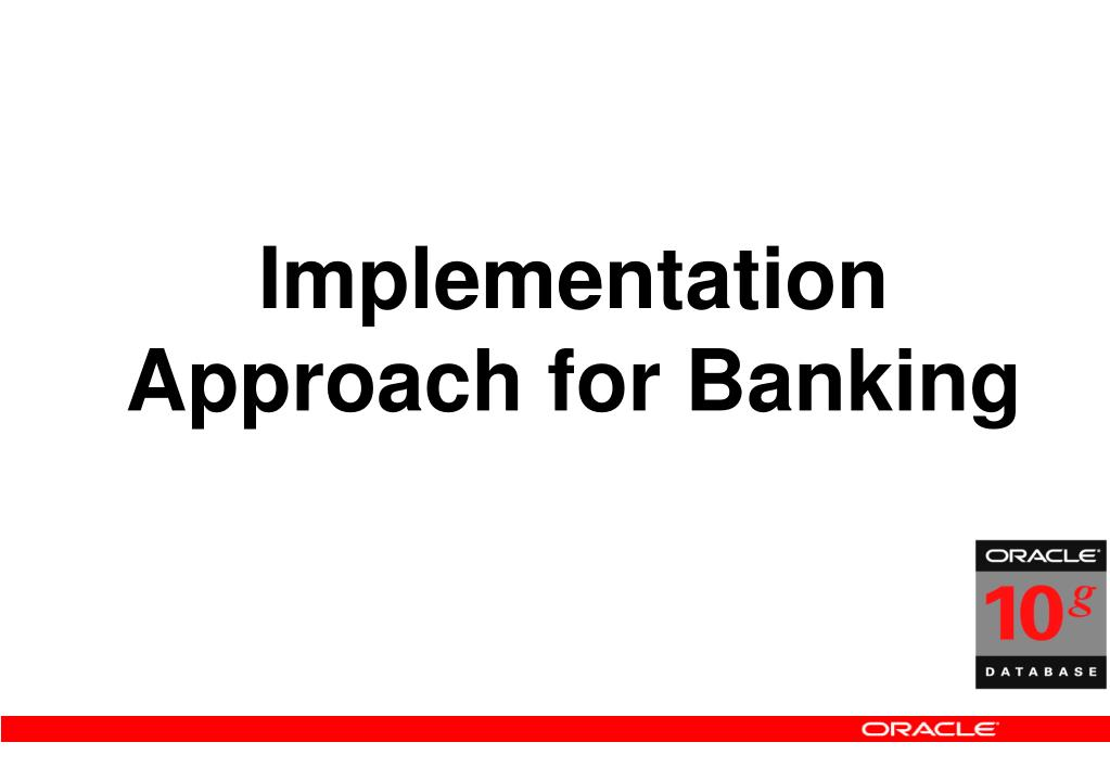 Implementation Approach for Banking