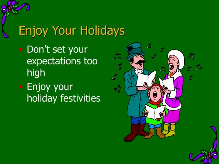 Enjoy Your Holidays