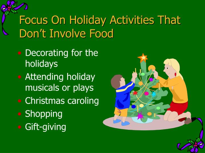 Focus On Holiday Activities That Don't Involve Food