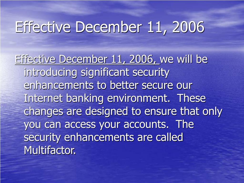 Effective December 11, 2006