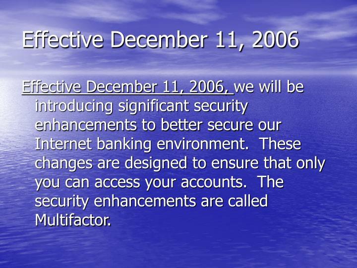 Effective december 11 2006