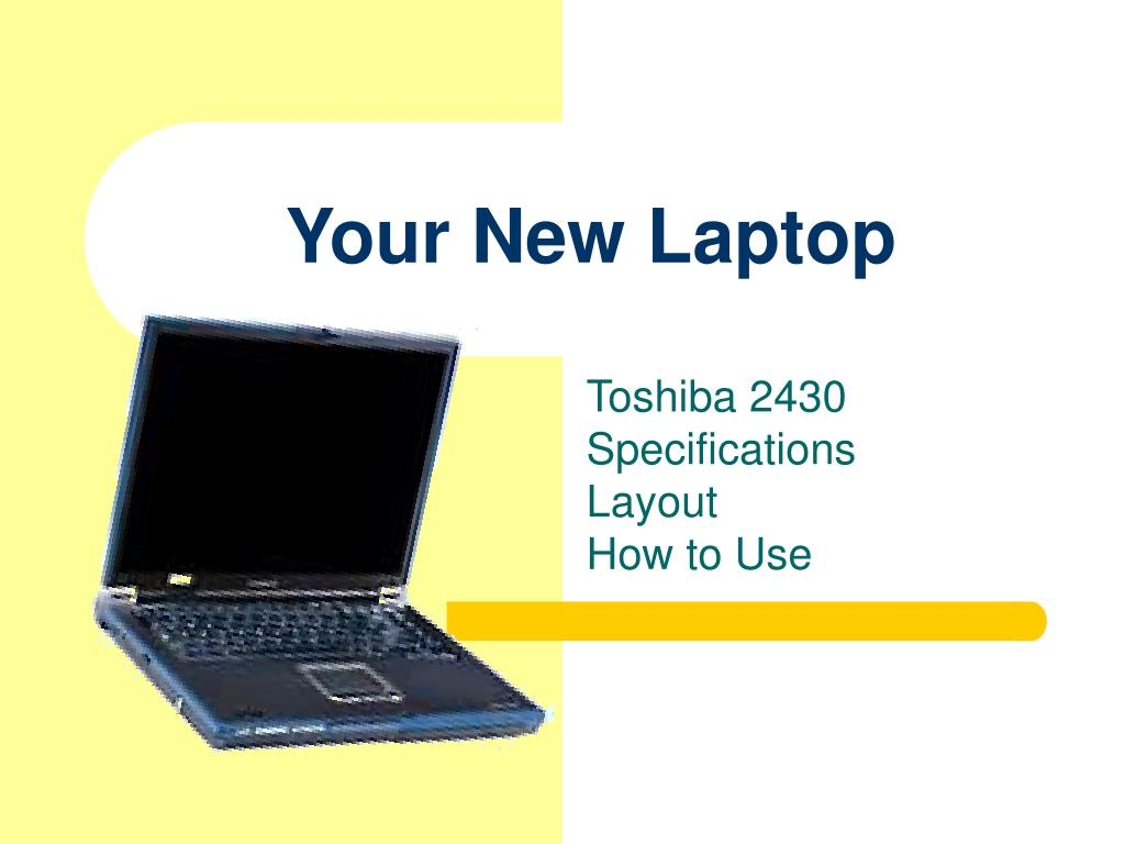 your new laptop l.