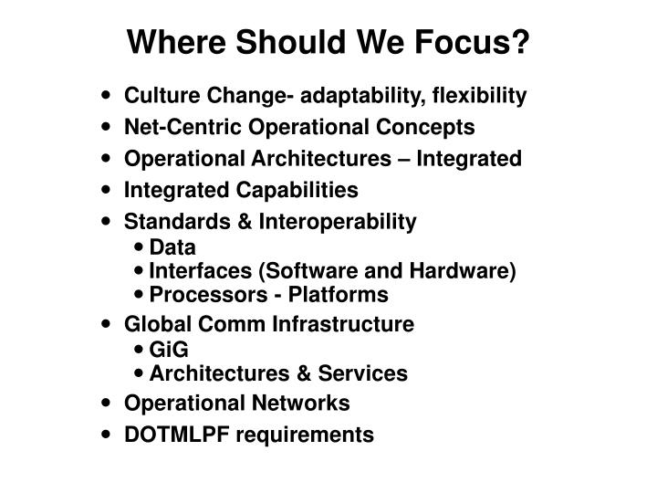 Where Should We Focus?