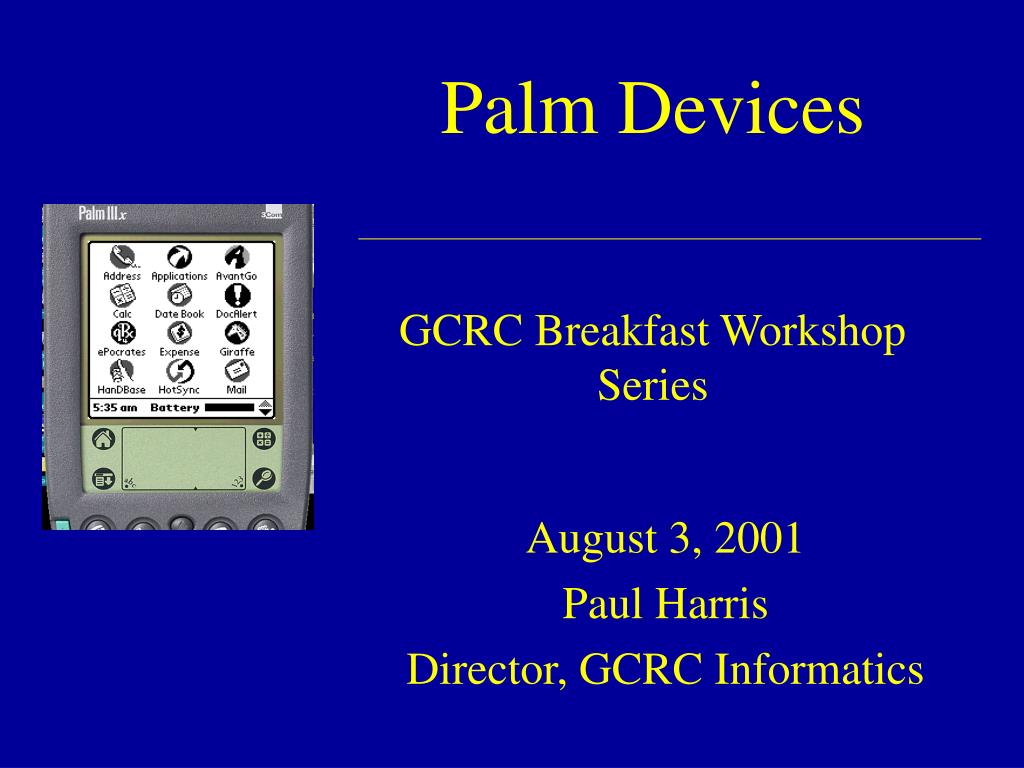 palm devices gcrc breakfast workshop series l.