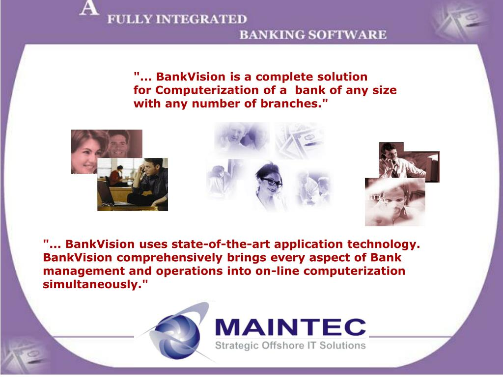 """""""... BankVision is a complete solution"""