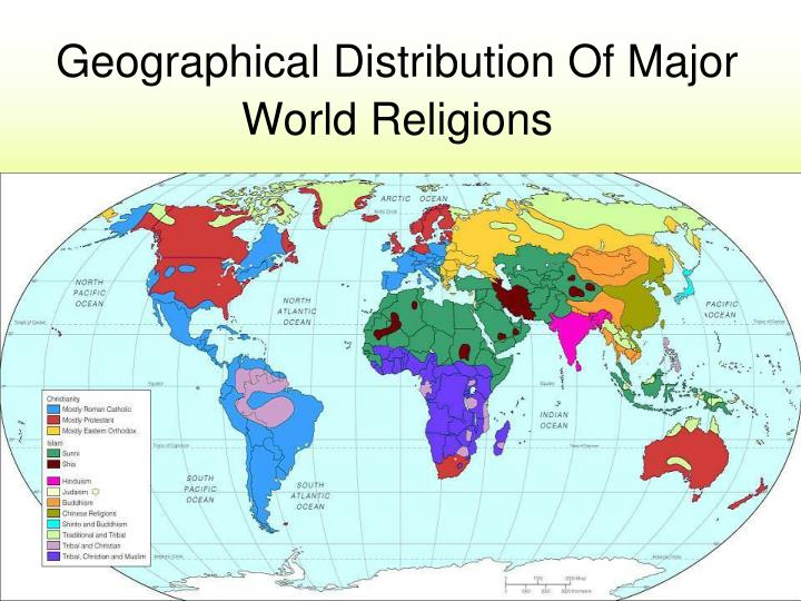 Geographical Distribution Of Major World Religions