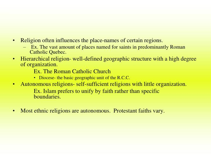 Religion often influences the place-names of certain regions.