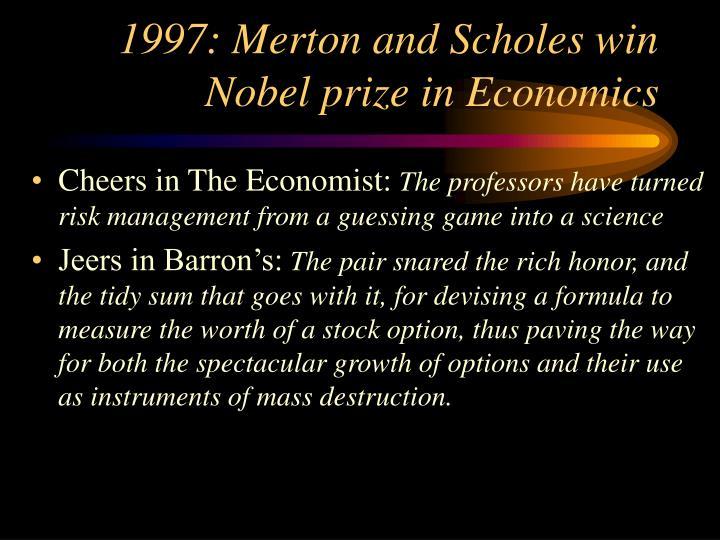 1997: Merton and Scholes win Nobel prize in Economics
