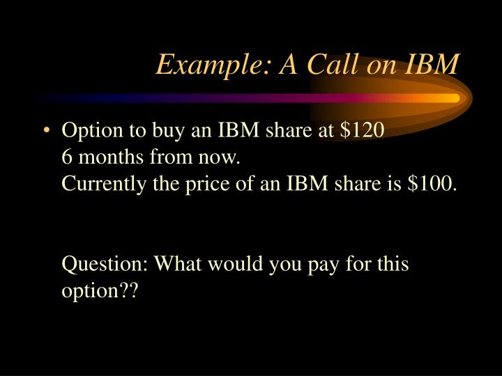 Example: A Call on IBM