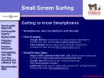 small screen surfing