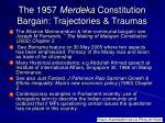 the 1957 merdeka constitution bargain trajectories traumas