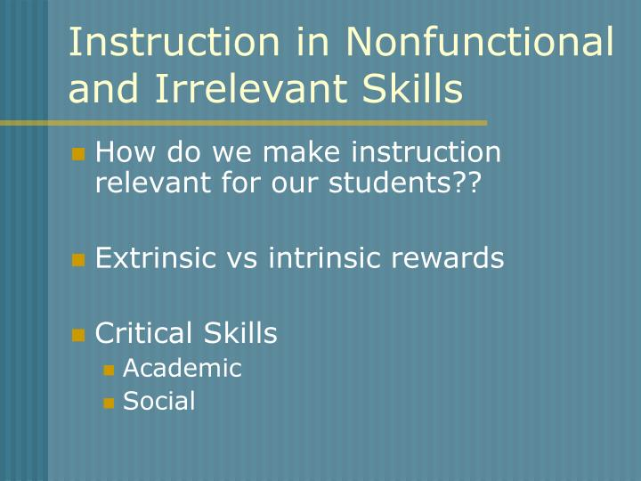 Instruction in Nonfunctional and Irrelevant Skills
