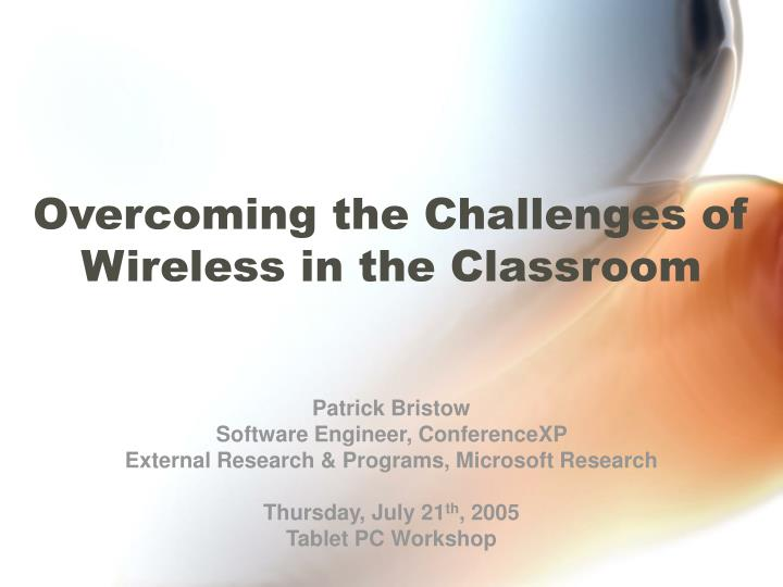 Overcoming the challenges of wireless in the classroom