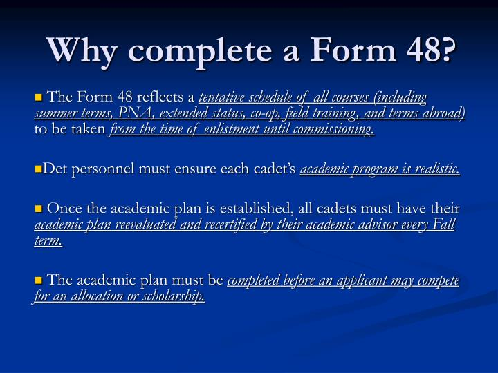 Why complete a form 48