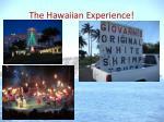 the hawaiian experience