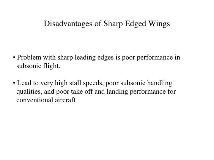 Disadvantages of Sharp Edged Wings